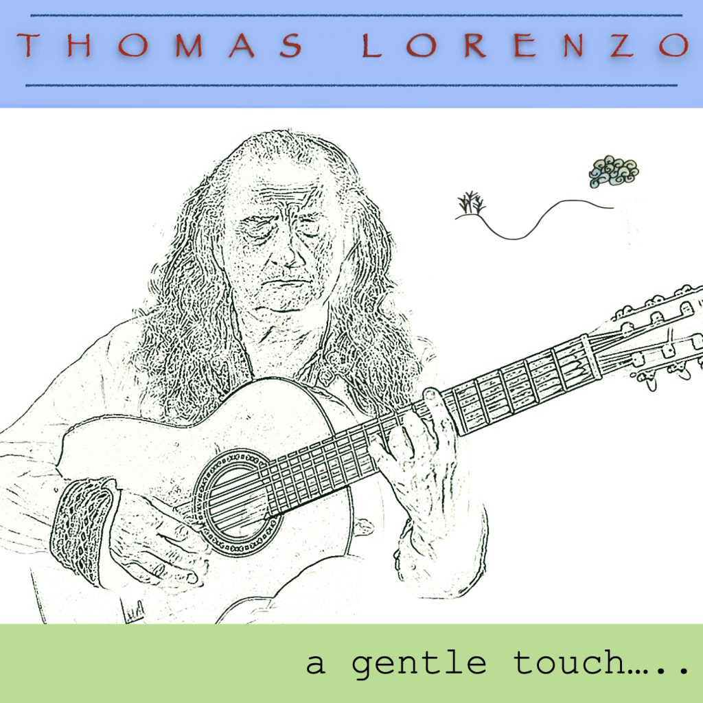 A Gentle Touch - Single release- Thomas Lorenzo- Contemporary Acoustic Music Guitar and strings